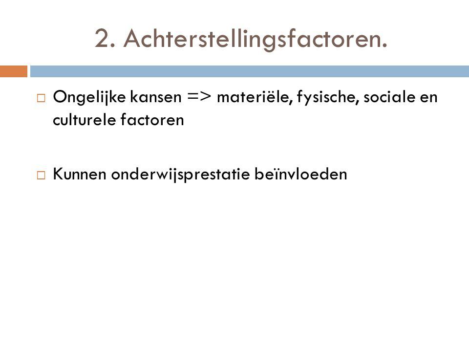 2. Achterstellingsfactoren.