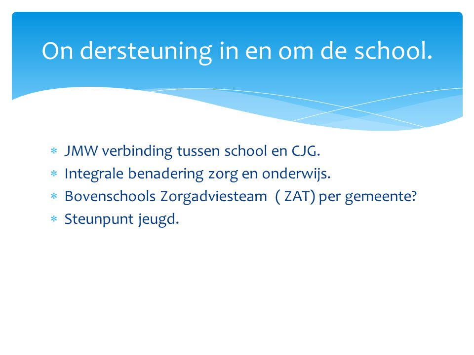 On dersteuning in en om de school.