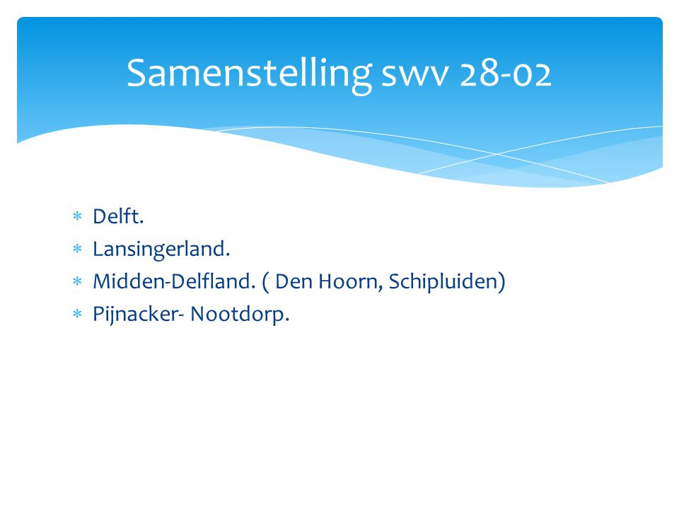 Samenstelling swv 28-02 Delft. Lansingerland.