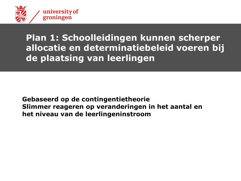 Plan 1: Schoolleidingen kunnen scherper allocatie en determinatiebeleid voeren bij de plaatsing van leerlingen