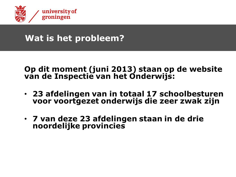 Wat is het probleem Op dit moment (juni 2013) staan op de website van de Inspectie van het Onderwijs: