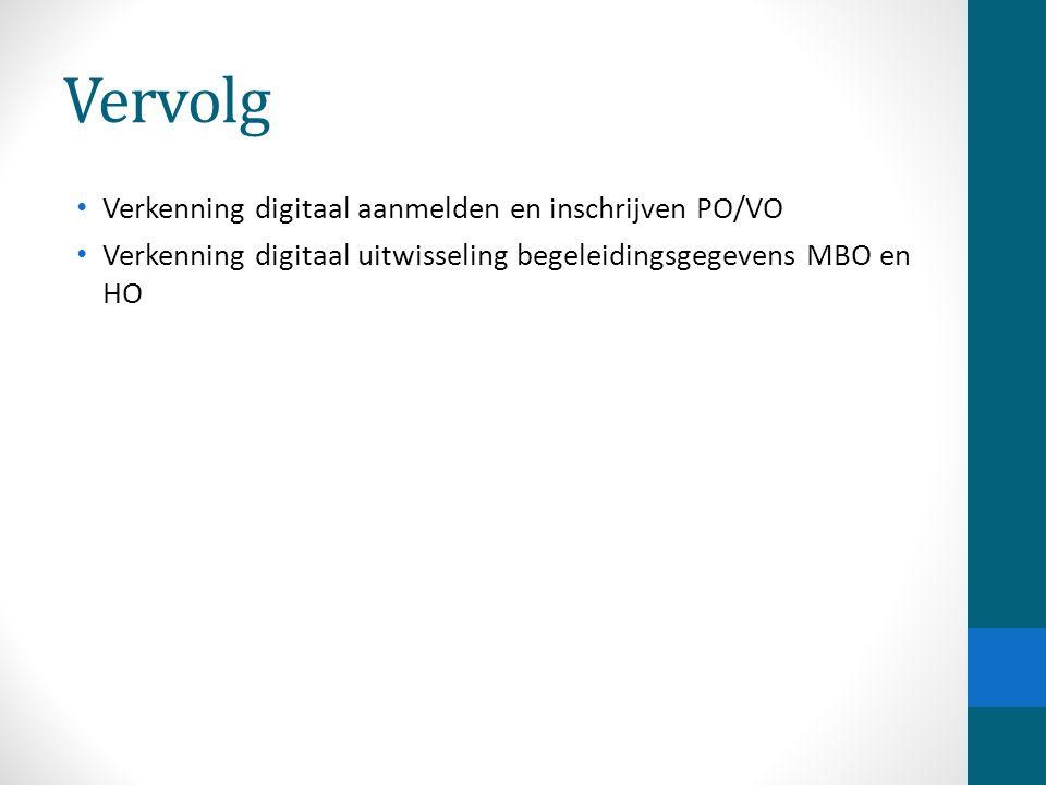 Vervolg Verkenning digitaal aanmelden en inschrijven PO/VO
