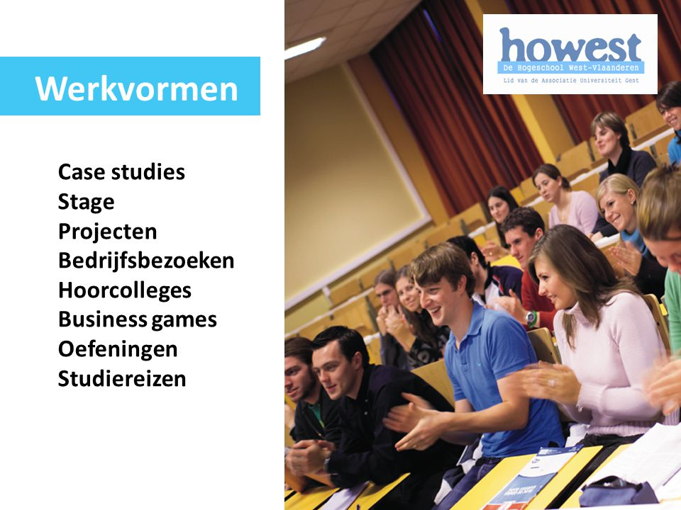 Werkvormen Case studies Stage Projecten Bedrijfsbezoeken Hoorcolleges