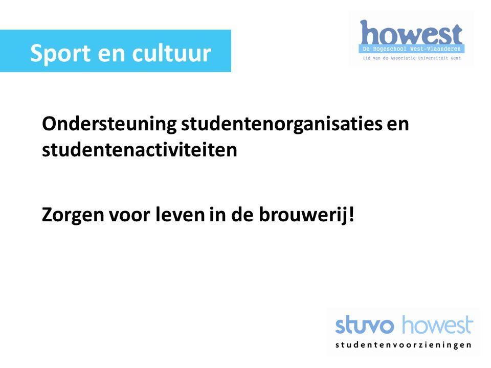 Sport en cultuur Ondersteuning studentenorganisaties en studentenactiviteiten.
