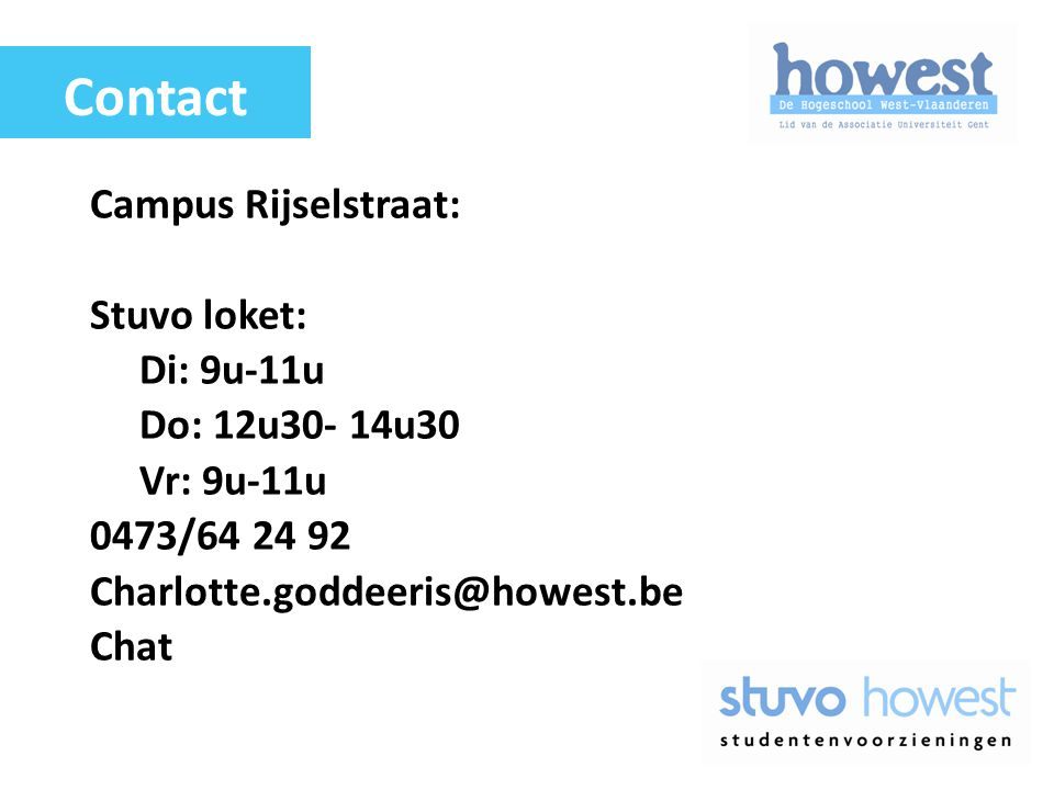 Contact Campus Rijselstraat: Stuvo loket: Di: 9u-11u Do: 12u30- 14u30
