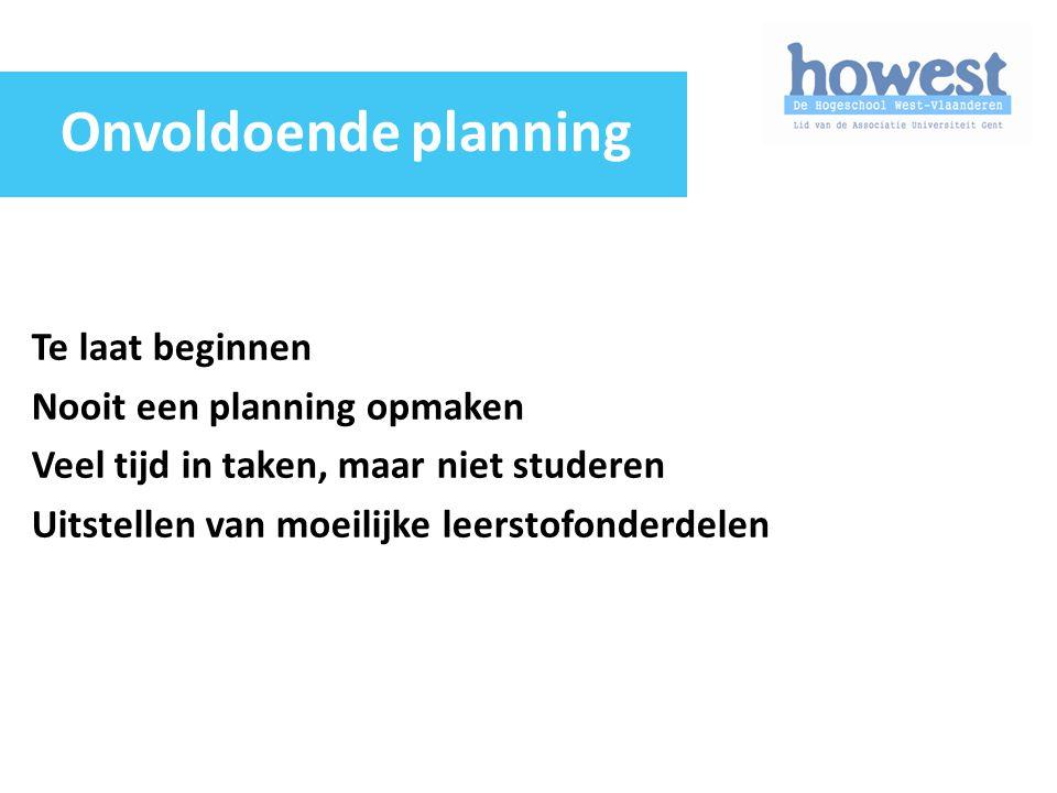 Onvoldoende planning Te laat beginnen Nooit een planning opmaken Veel tijd in taken, maar niet studeren Uitstellen van moeilijke leerstofonderdelen