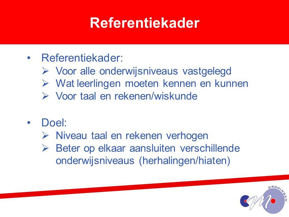 Referentiekader Referentiekader: Doel: