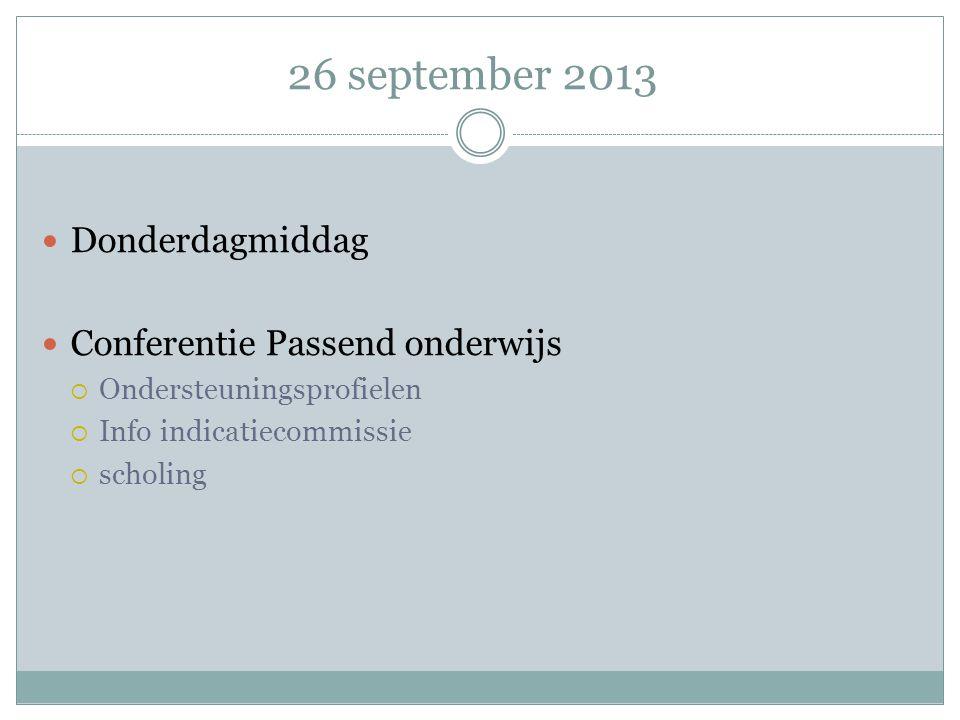 26 september 2013 Donderdagmiddag Conferentie Passend onderwijs