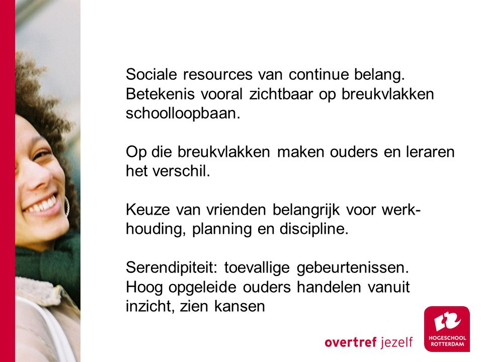 Sociale resources van continue belang.