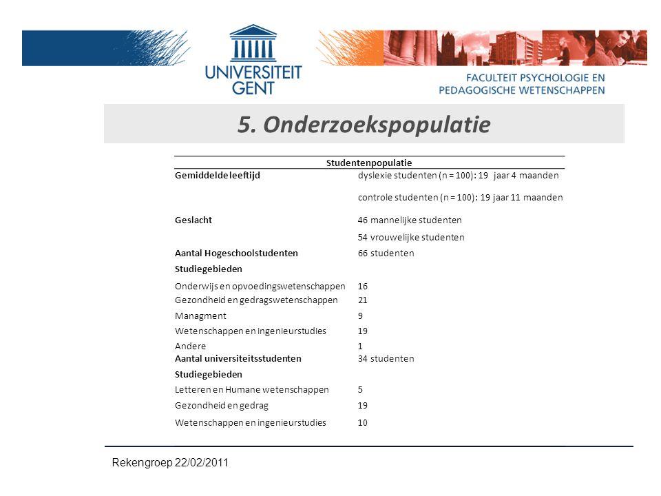 5. Onderzoekspopulatie Rekengroep 22/02/2011 Studentenpopulatie