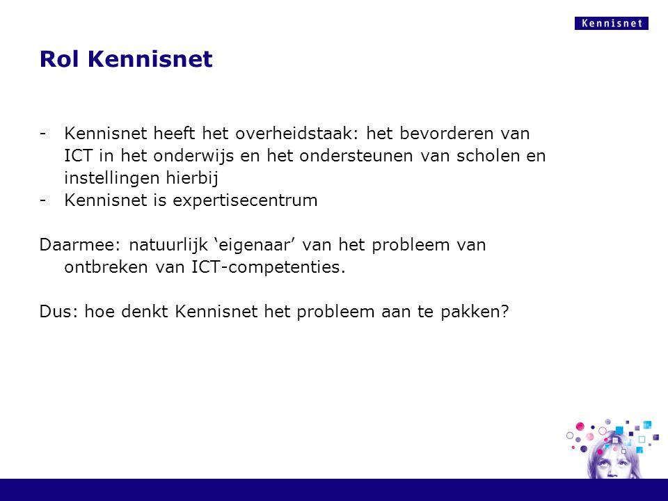 Rol Kennisnet Kennisnet heeft het overheidstaak: het bevorderen van ICT in het onderwijs en het ondersteunen van scholen en instellingen hierbij.