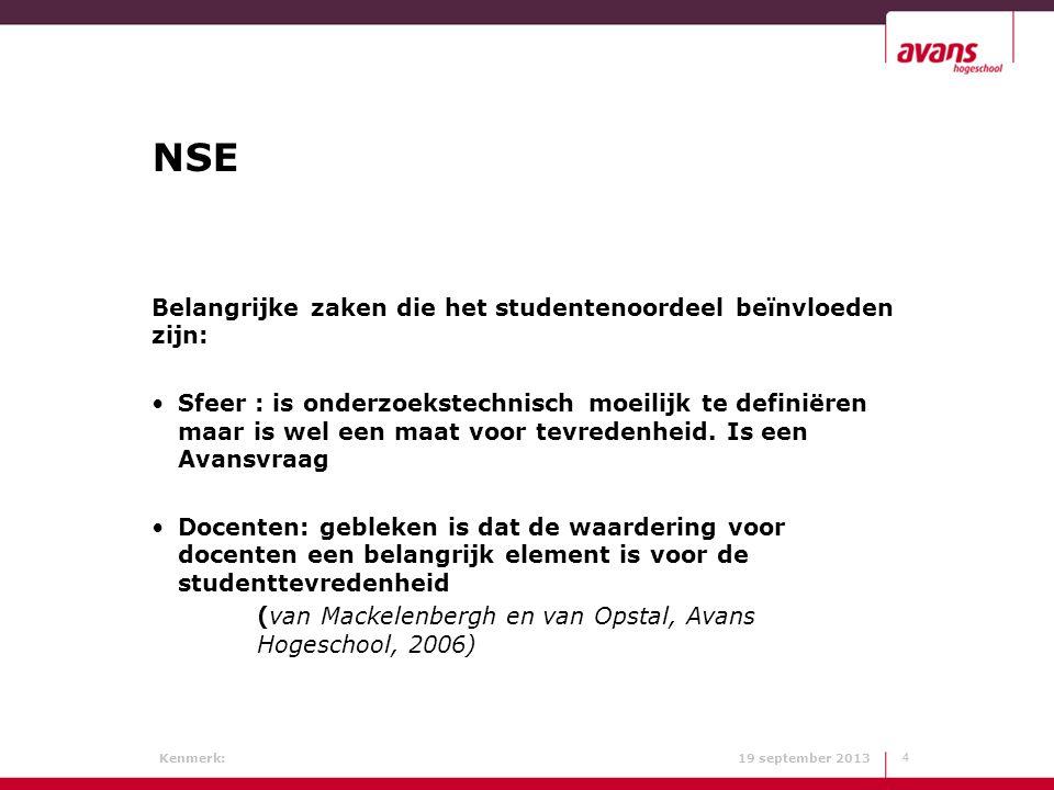 NSE Belangrijke zaken die het studentenoordeel beïnvloeden zijn: