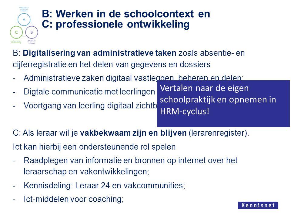 B: Werken in de schoolcontext en C: professionele ontwikkeling