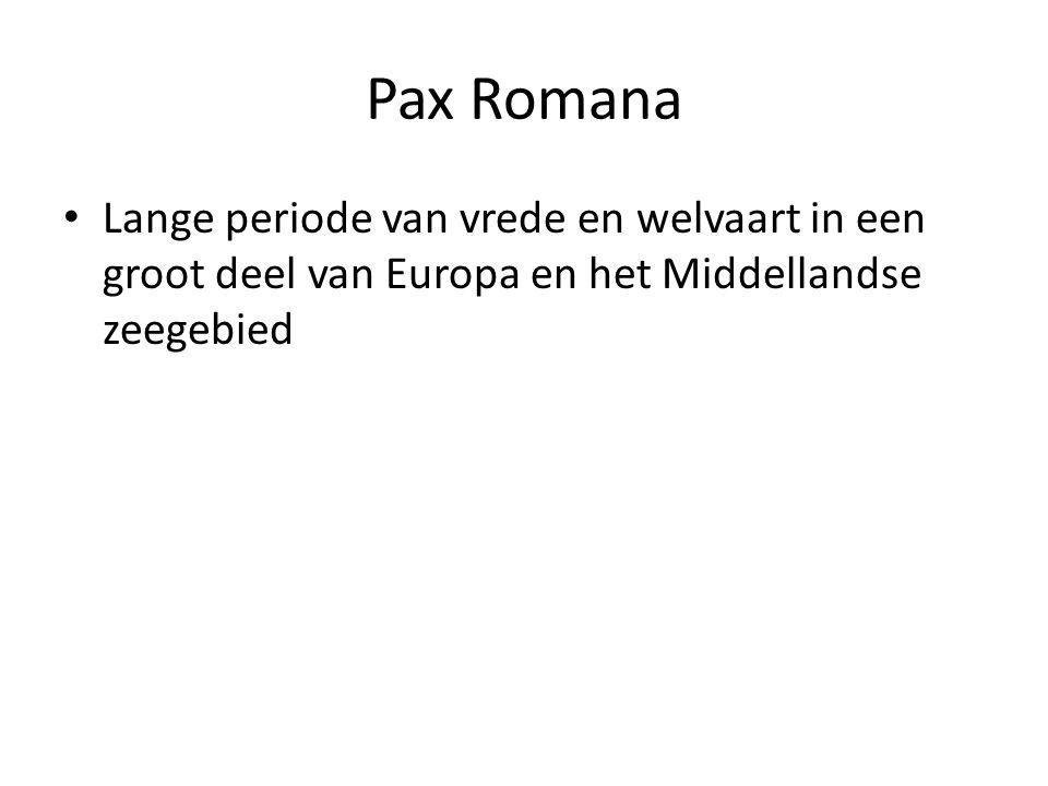 Pax Romana Lange periode van vrede en welvaart in een groot deel van Europa en het Middellandse zeegebied.