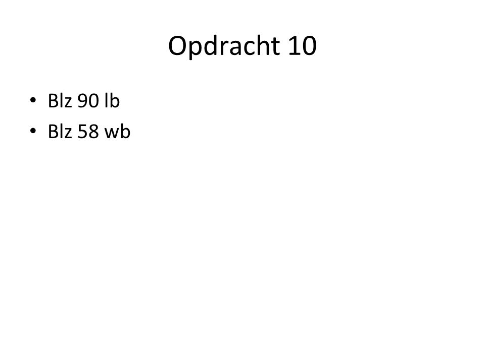 Opdracht 10 Blz 90 lb Blz 58 wb