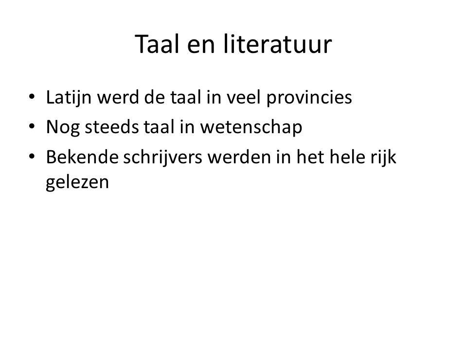 Taal en literatuur Latijn werd de taal in veel provincies