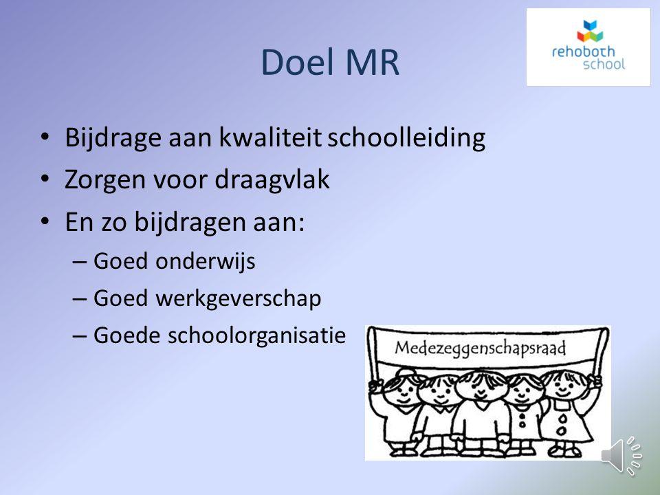 Doel MR Bijdrage aan kwaliteit schoolleiding Zorgen voor draagvlak