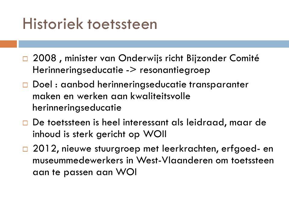 Historiek toetssteen 2008 , minister van Onderwijs richt Bijzonder Comité Herinneringseducatie -> resonantiegroep.