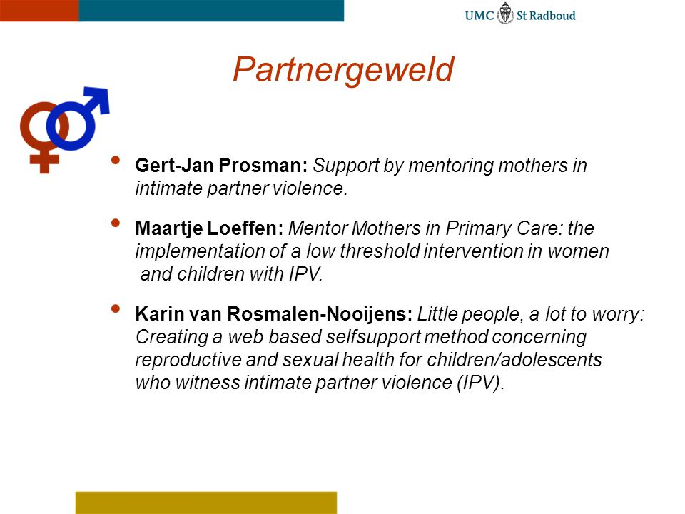 Partnergeweld Gert-Jan Prosman: Support by mentoring mothers in intimate partner violence.
