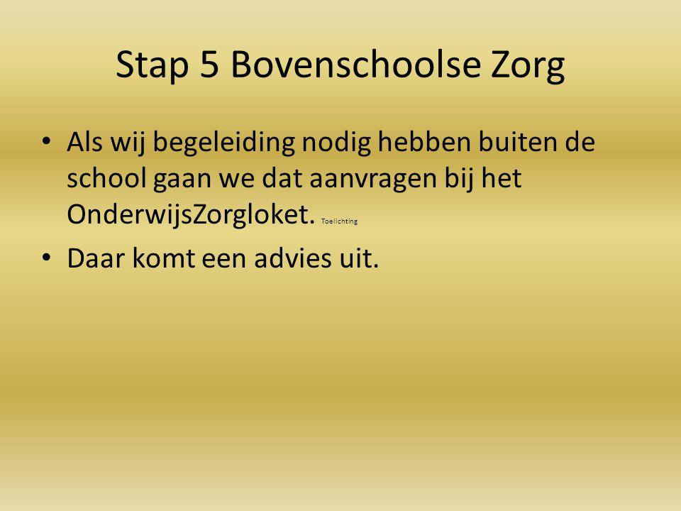 Stap 5 Bovenschoolse Zorg