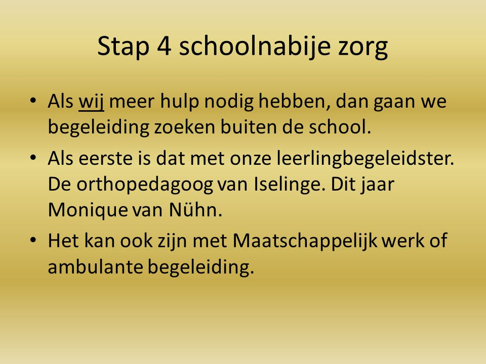 Stap 4 schoolnabije zorg