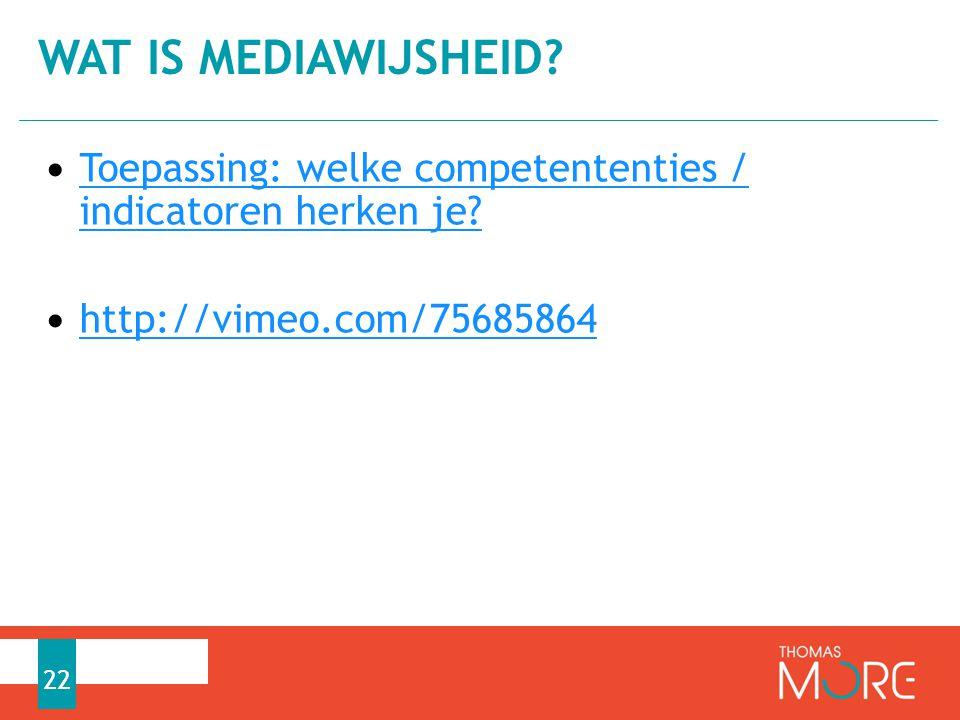 Wat is mediawijsheid. Toepassing: welke competententies / indicatoren herken je.