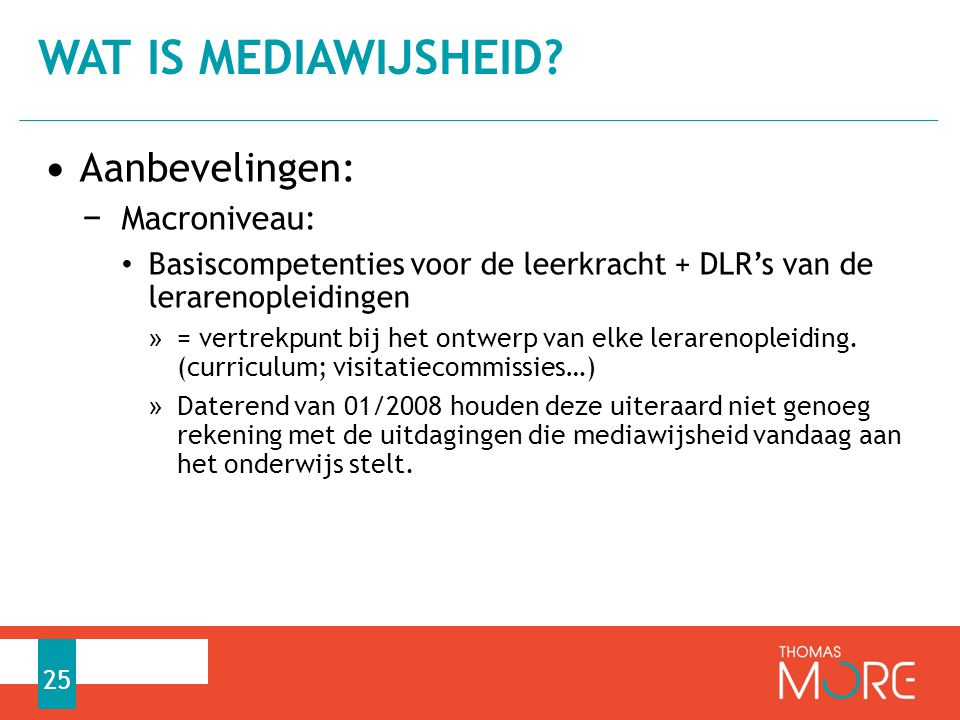 Wat is mediawijsheid Aanbevelingen: Macroniveau: