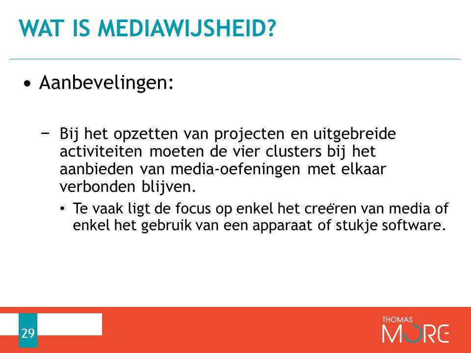 Wat is mediawijsheid Aanbevelingen: