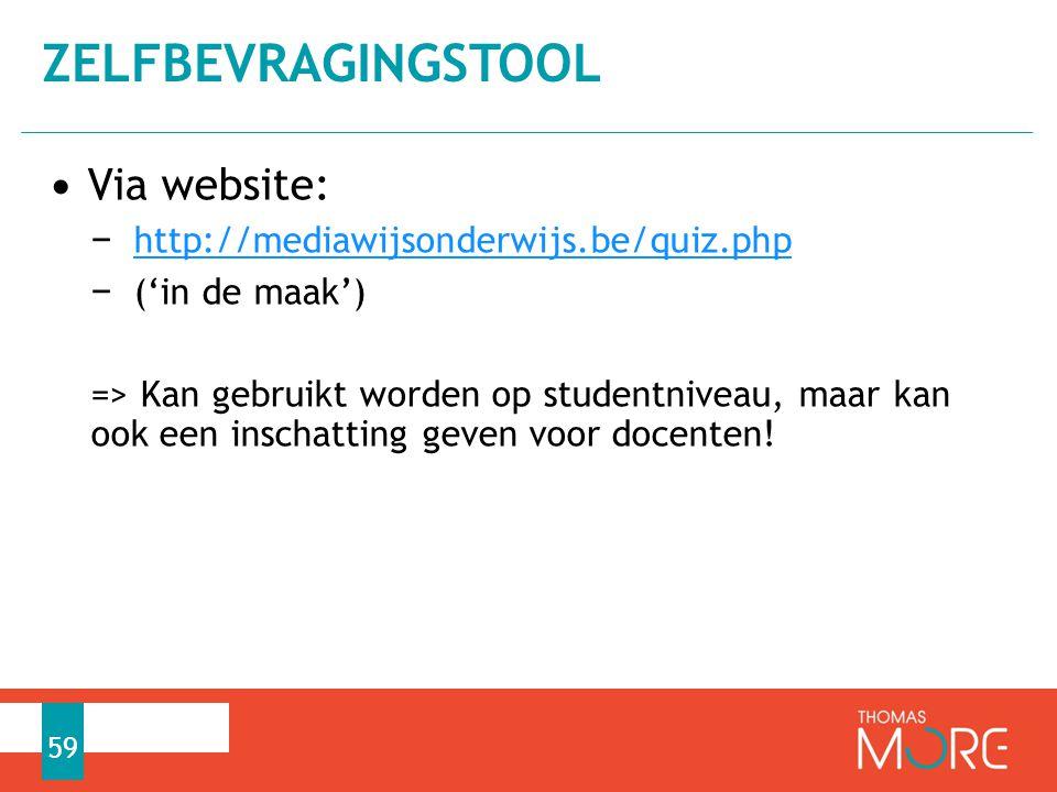zelfbevragingstool Via website: http://mediawijsonderwijs.be/quiz.php