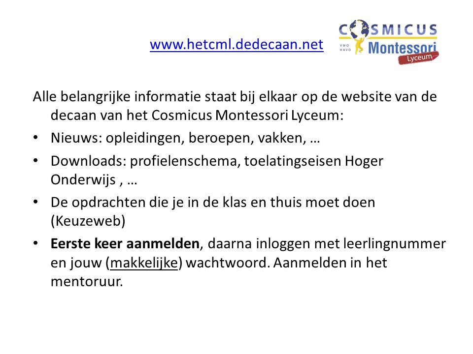 www.hetcml.dedecaan.net Alle belangrijke informatie staat bij elkaar op de website van de decaan van het Cosmicus Montessori Lyceum:
