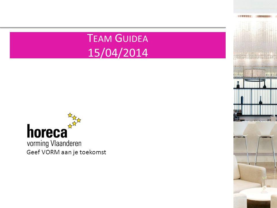 Team Guidea 15/04/2014 Geef VORM aan je toekomst