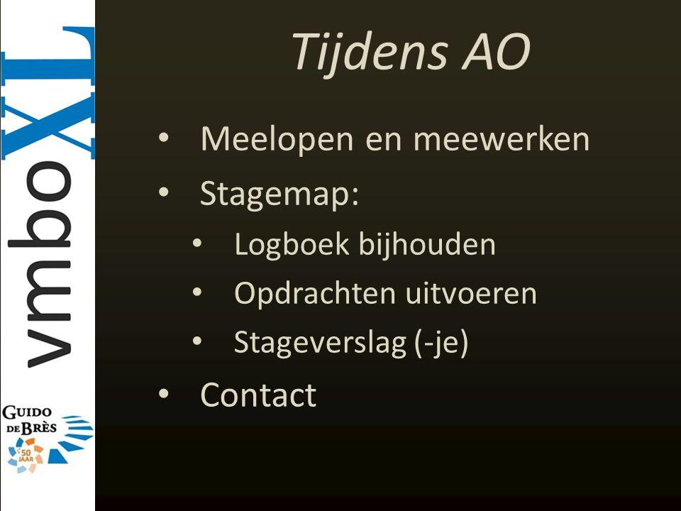 Tijdens AO Meelopen en meewerken Stagemap: Contact Logboek bijhouden