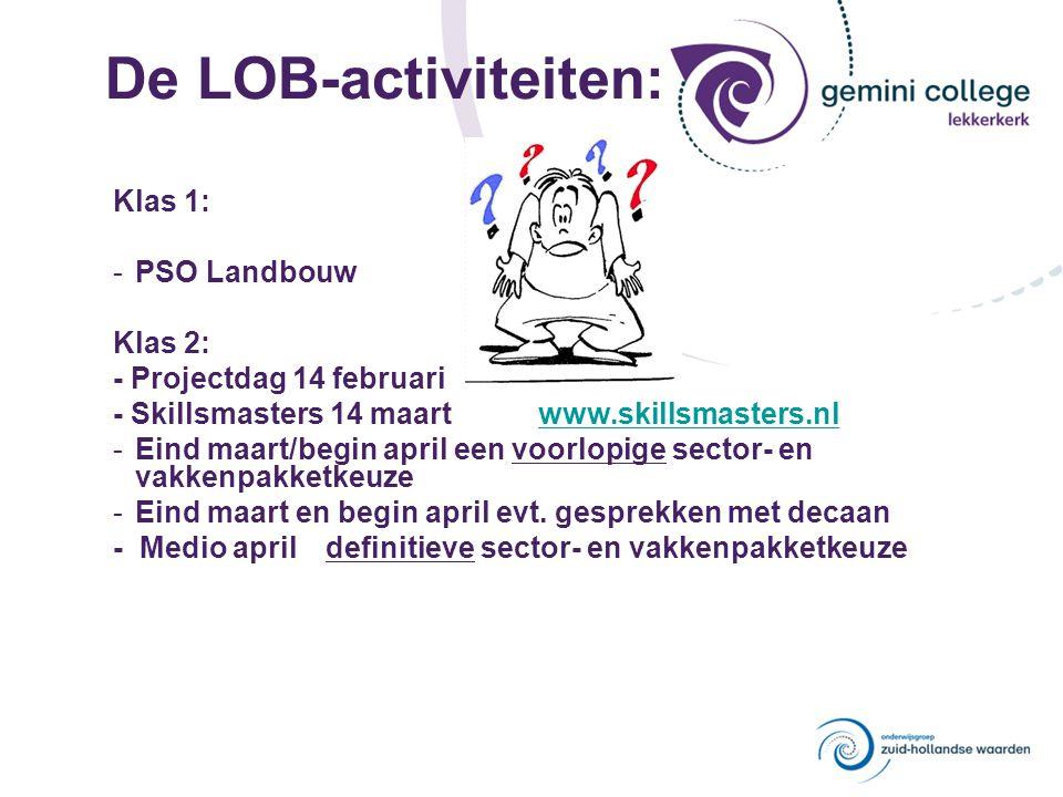 De LOB-activiteiten: Klas 1: PSO Landbouw Klas 2:
