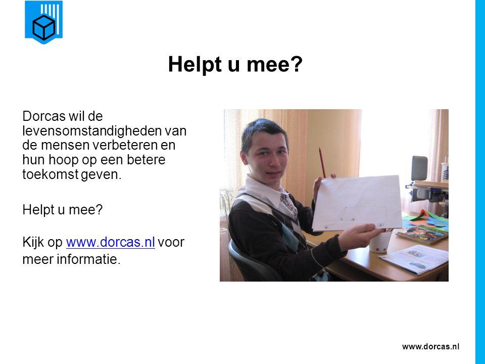 Helpt u mee Dorcas wil de levensomstandigheden van de mensen verbeteren en hun hoop op een betere toekomst geven.