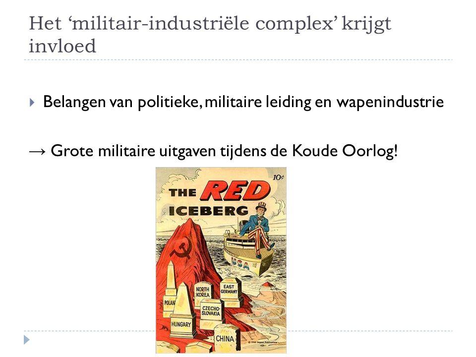 Het 'militair-industriële complex' krijgt invloed