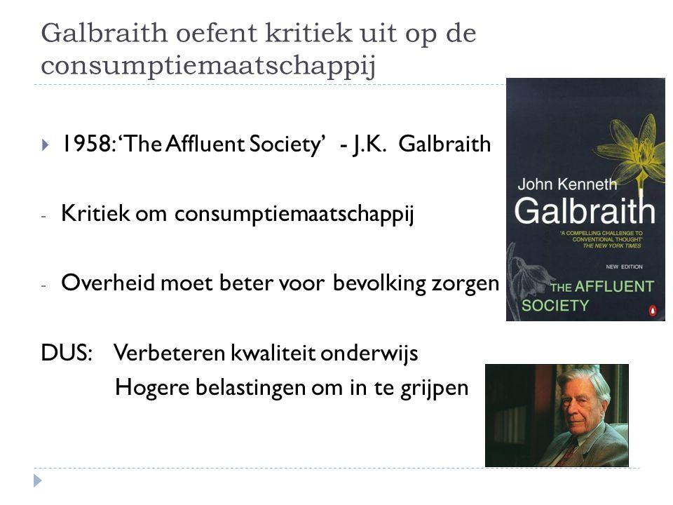 Galbraith oefent kritiek uit op de consumptiemaatschappij