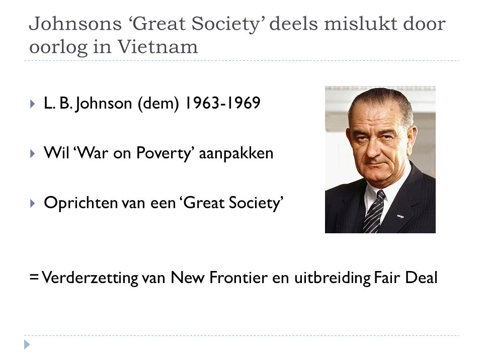 Johnsons 'Great Society' deels mislukt door oorlog in Vietnam