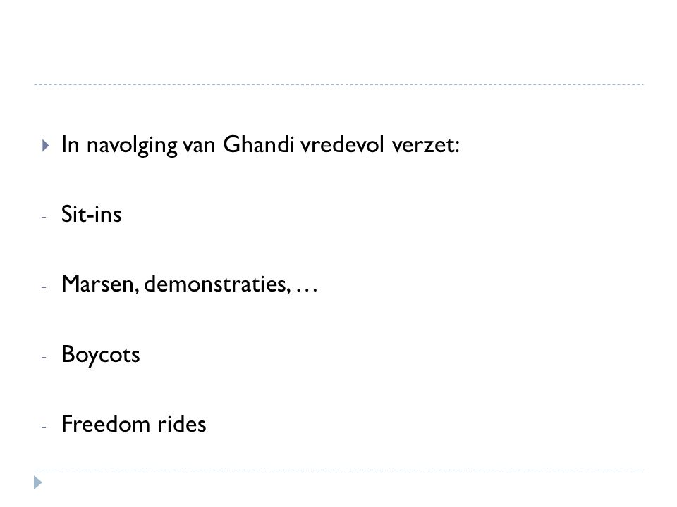 In navolging van Ghandi vredevol verzet: