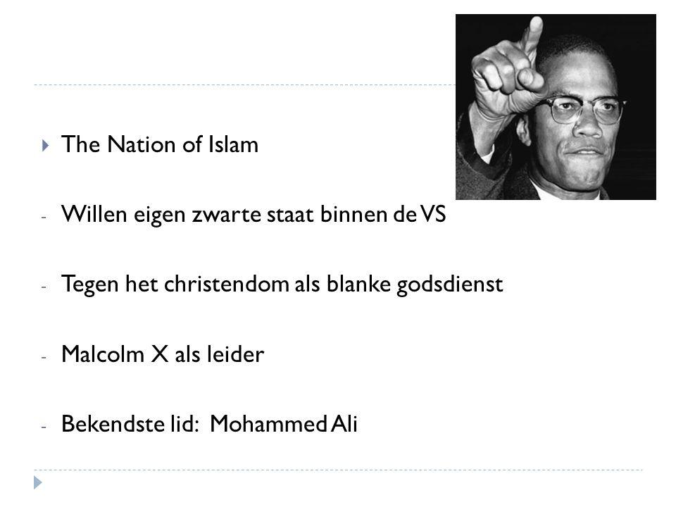 The Nation of Islam Willen eigen zwarte staat binnen de VS. Tegen het christendom als blanke godsdienst.