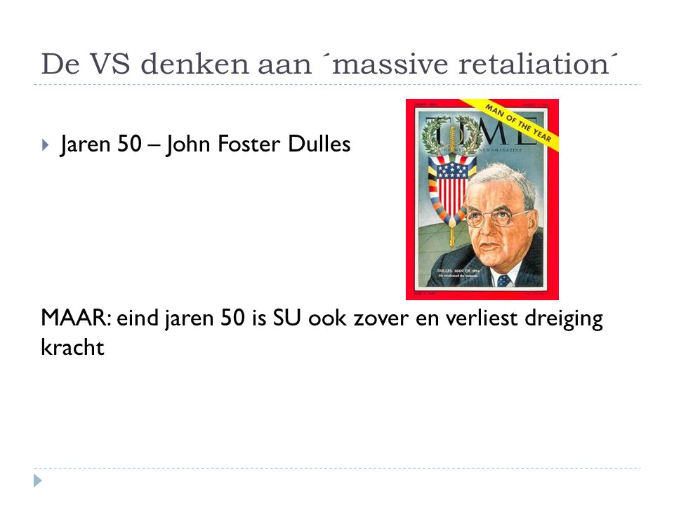 De VS denken aan ´massive retaliation´