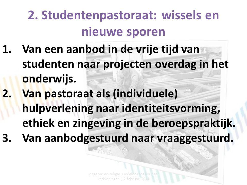 2. Studentenpastoraat: wissels en nieuwe sporen