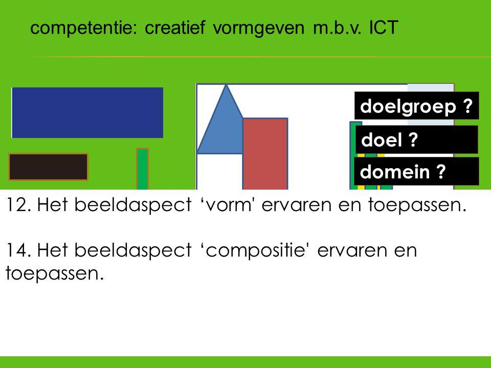 competentie: creatief vormgeven m.b.v. ICT