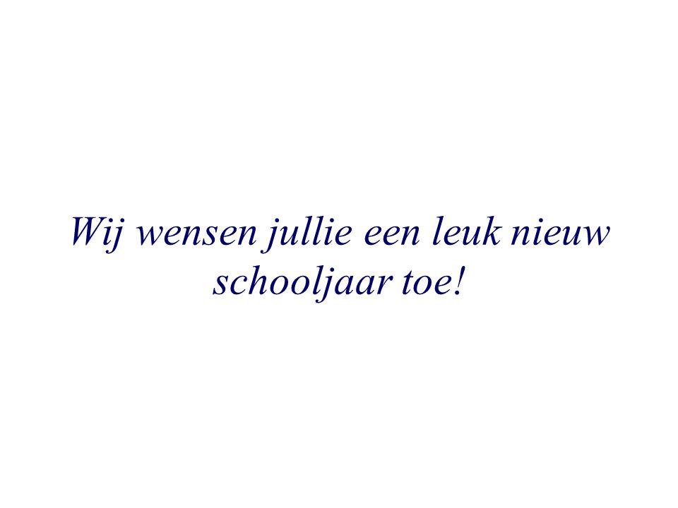 Wij wensen jullie een leuk nieuw schooljaar toe!
