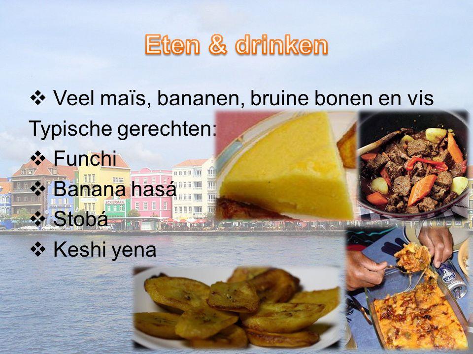 Eten & drinken Veel maïs, bananen, bruine bonen en vis
