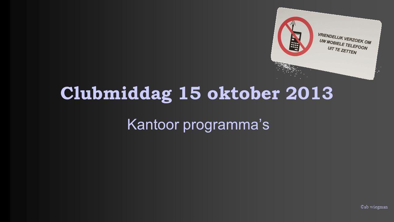 Clubmiddag 15 oktober 2013 Kantoor programma's ©ab wiegman