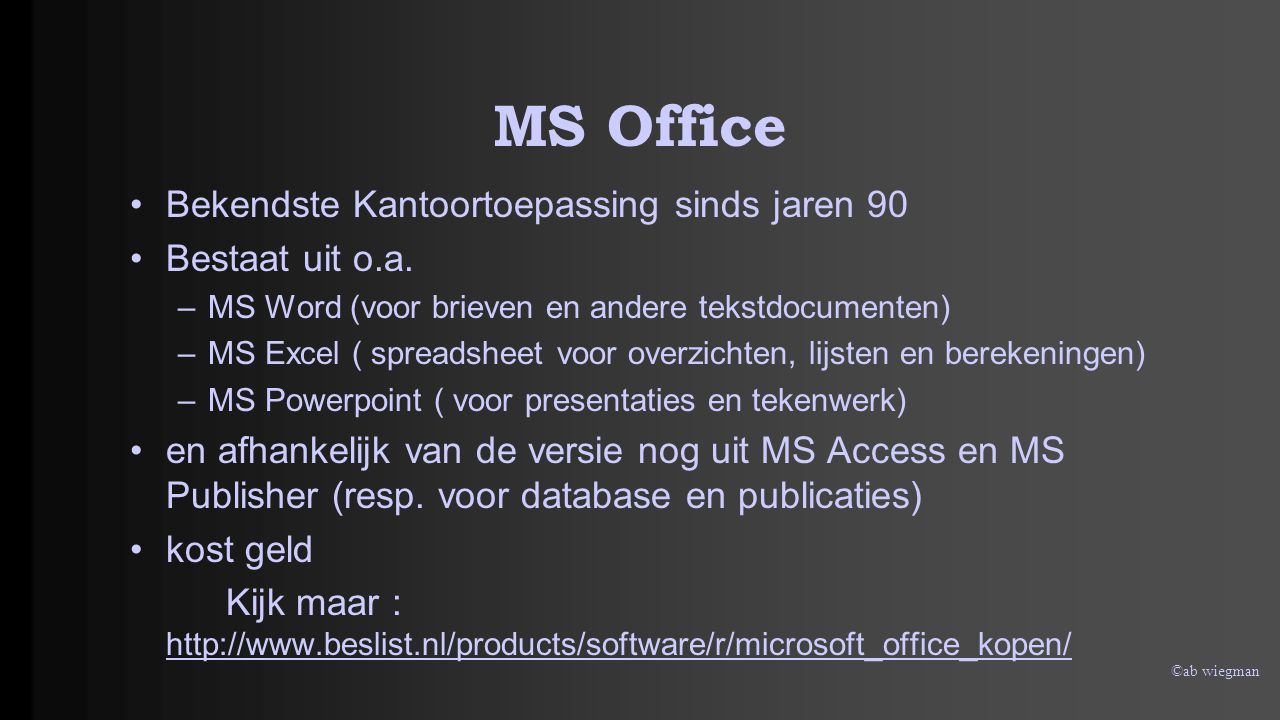 MS Office Bekendste Kantoortoepassing sinds jaren 90 Bestaat uit o.a.