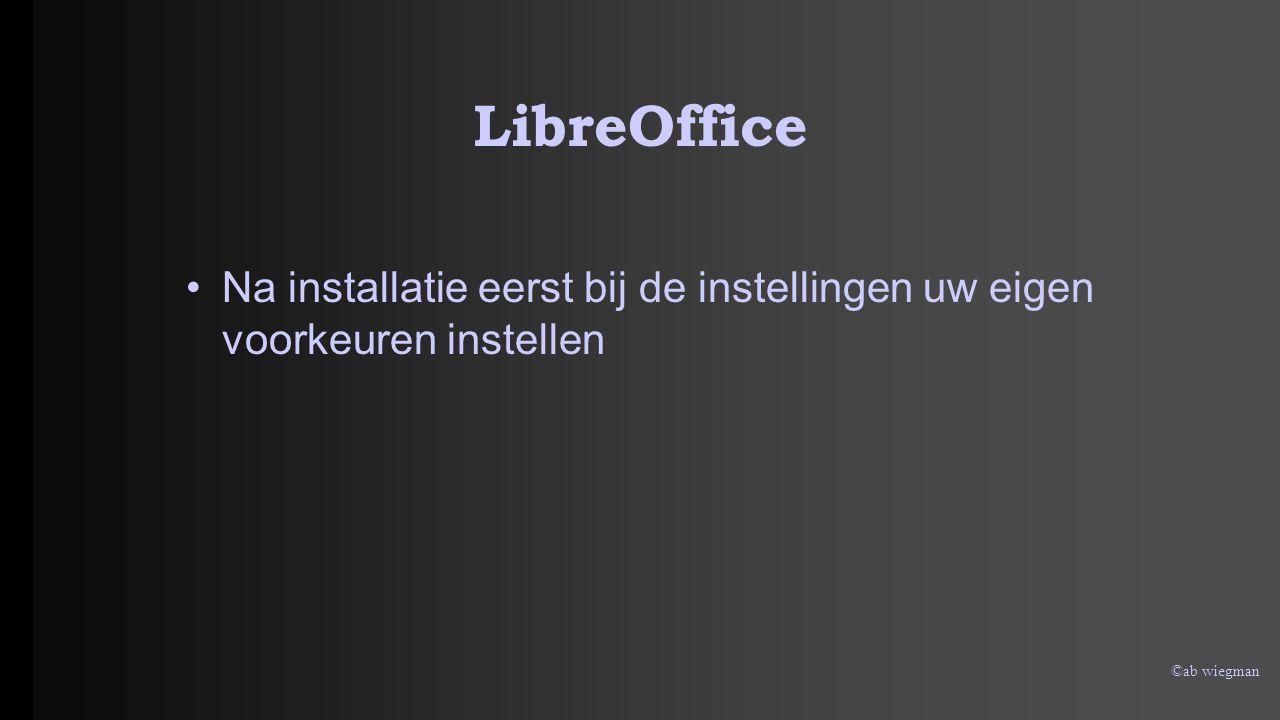 LibreOffice Na installatie eerst bij de instellingen uw eigen voorkeuren instellen ©ab wiegman