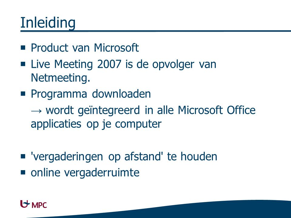 Rondleiding http://www.microsoft.com/UC/LMOC/LMOC.html product=LM&locale=en-us&page=0&status=open