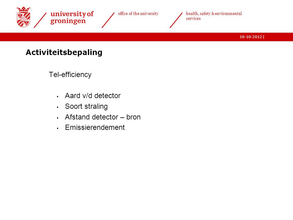 Activiteitsbepaling Tel-efficiency. Aard v/d detector.