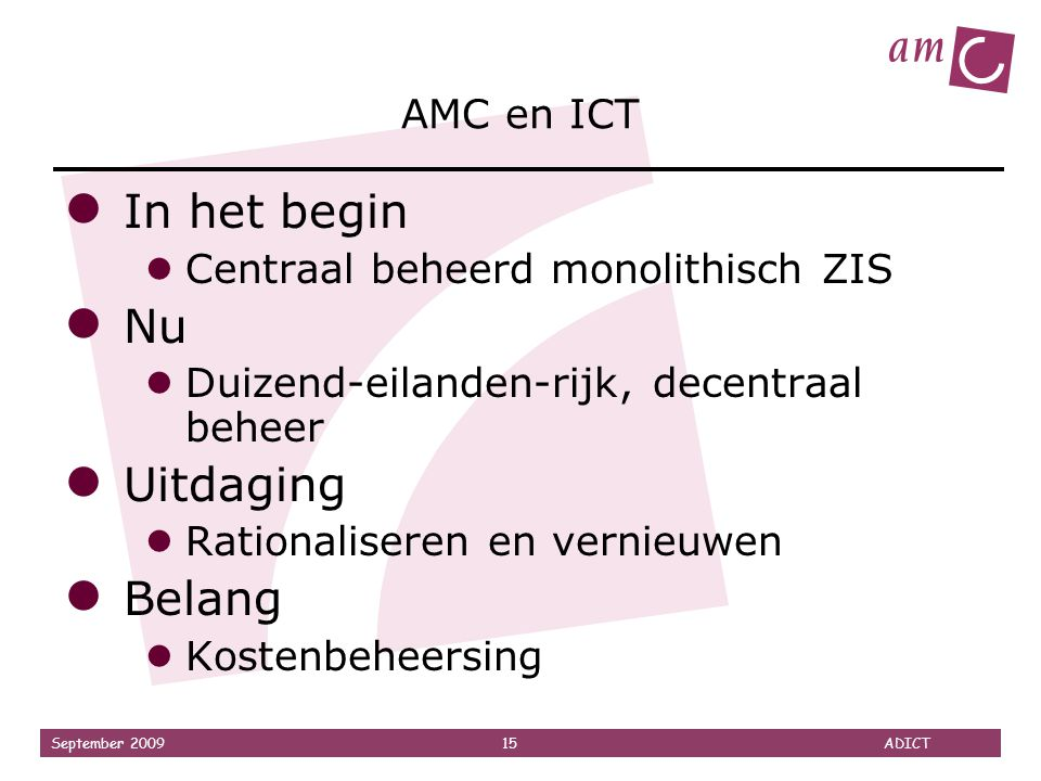 In het begin Nu Uitdaging Belang AMC en ICT